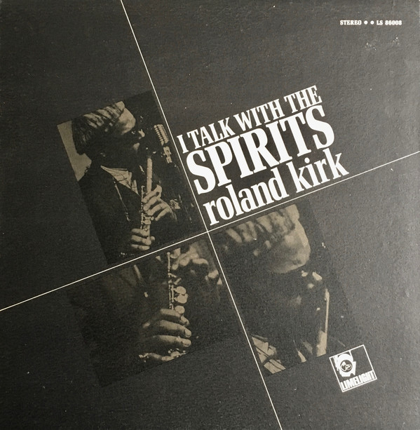Roland Kirk『I Talk With The Spirits』