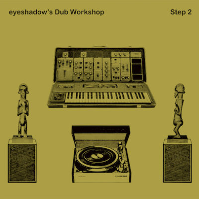 "eyeshadow's Dub Workshop<br/> ""Very Super Dub"""