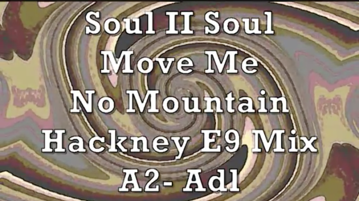 Soul II Soul – Move Me No Mountain (Hackney E9 Mix) [Love Unlimited]