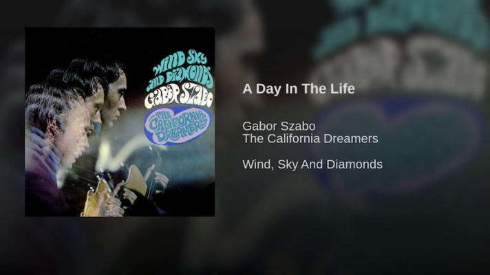 Gábor Szabó and The California Dreamers- A Day in the Life [The Beatles]