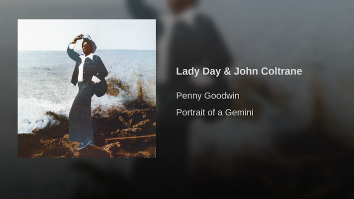 Penny Goodwin – Lady Day & John Coltrane [Gil Scott-Heron]