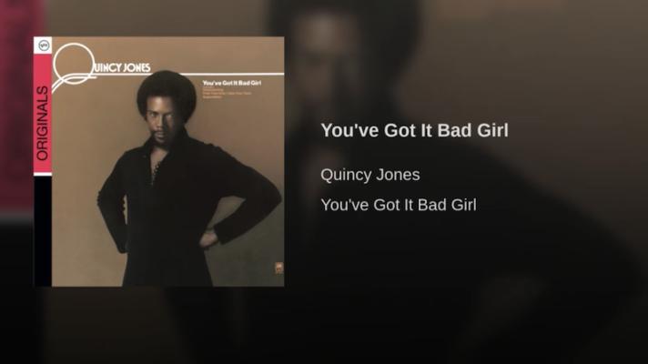 Quincy Jones – You've Got It Bad Girl [Stevie Wonder]