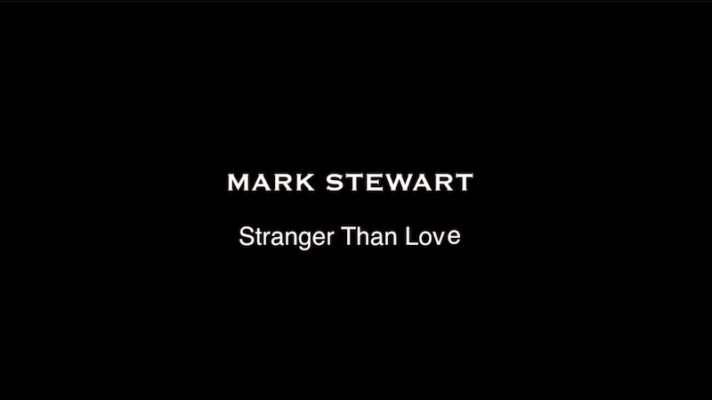 Mark Stewart – This Is Stranger Than Love [Erik Satie]