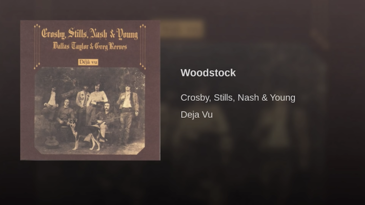 Crosby, Stills, Nash & Young – Woodstock [Joni Mitchell]