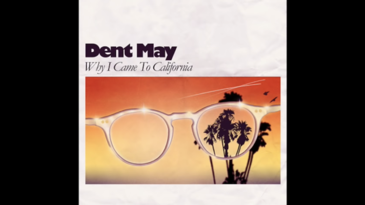 Dent May – Why I Came to California [Leon Ware]