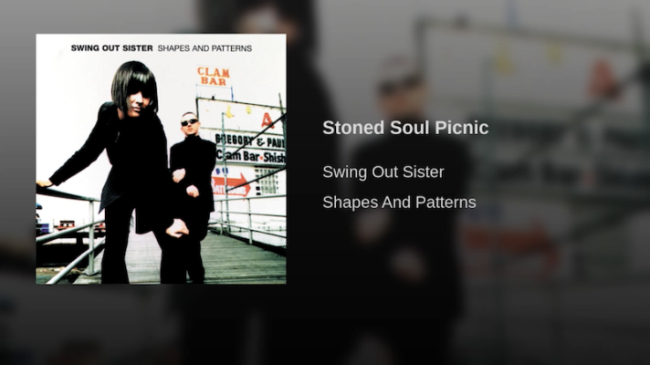 Swing Out Sister – Stoned Soul Picnic [Laura Nyro]