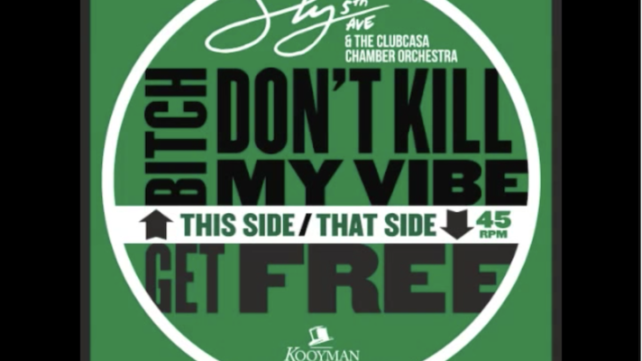 Sly5thAve and The Clubcasa Chamber Orchestra – Bitch Don't Kill My Vibe [Kendrick Lamar]